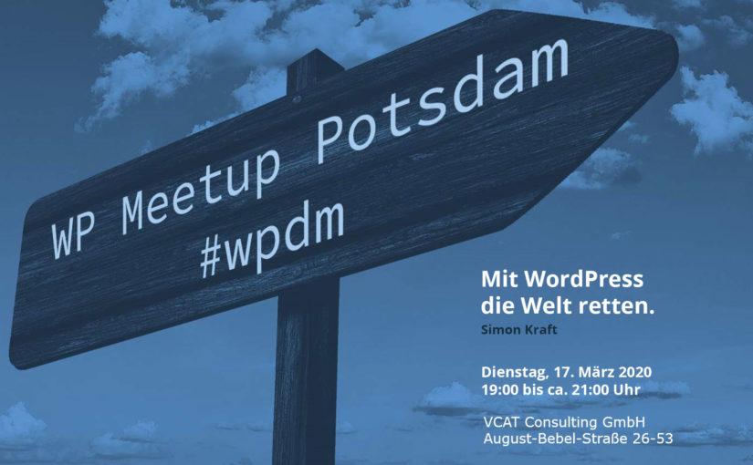 """März-Ausgabe: WordPress Meetup am 17.03. in Potsdam – """"Mit WordPress die Welt retten"""""""