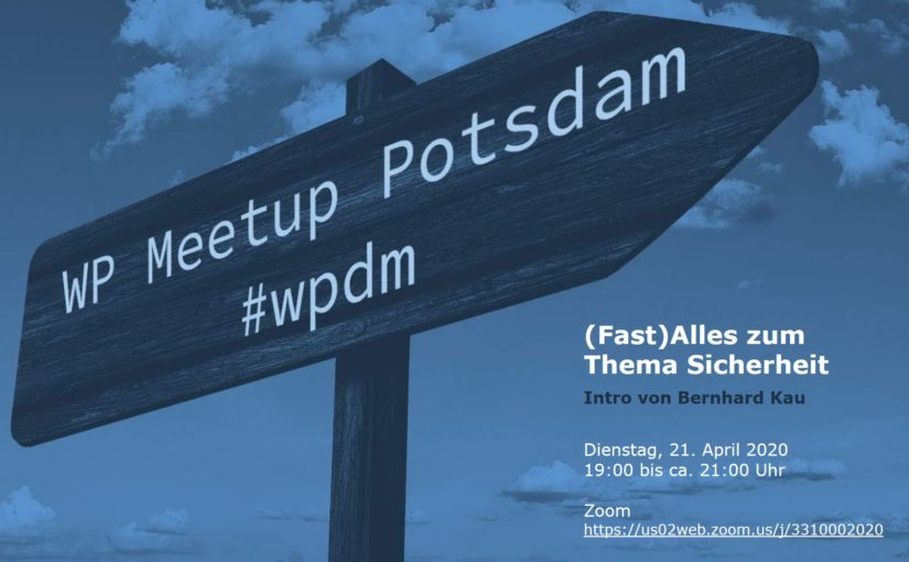 "[Online] April-Ausgabe: WordPress Meetup am 21.04. in Potsdam – ""(Fast) Alles zum Thema Sicherheit"""